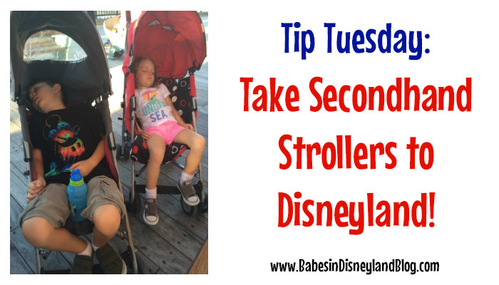 Secondhand strollers at Disneyland – Terrific Tip Tuesday