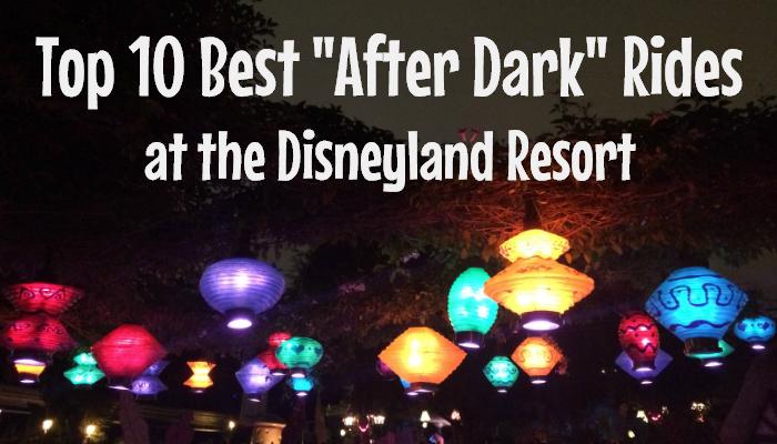 """Top 10 Best """"After Dark"""" Rides at the Disneyland Resort"""
