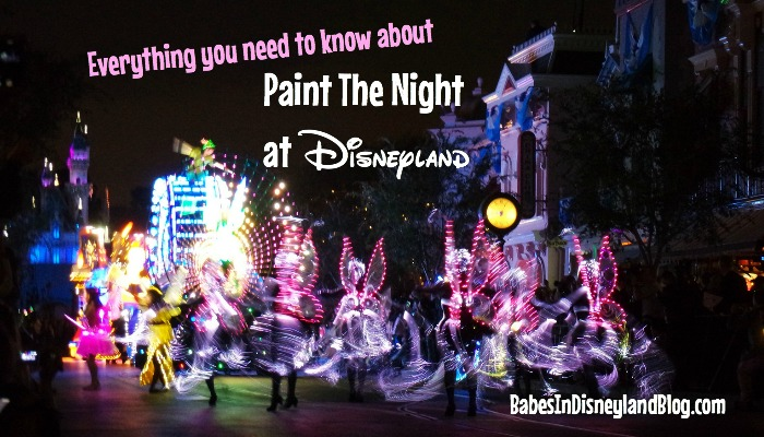 Everything you need to know about Paint the Night at Disneyland #Disneyland60