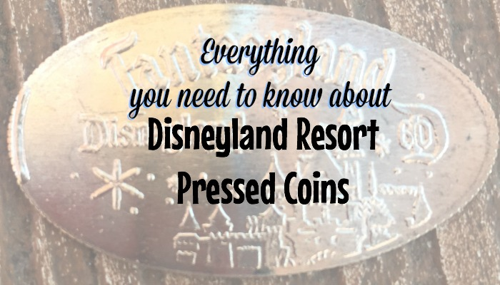 Everything You Need to Know about the Disneyland Resort Pressed Coins